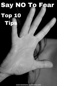 You NEED this! Top 10 Reasons to say NO to fear