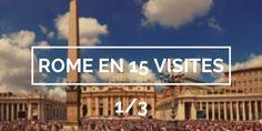 Visiter Rome : TOP 15 des visites à faire absolument en voyage à Rome 1/3