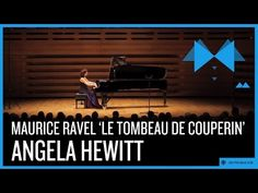 "Maurice Ravel - ""Le tombeau de Couperin"" by Angela Hewitt - YouTube"
