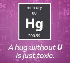 A Hug without U is just toxic... he... he... he...