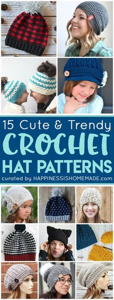 15 super cute and trendy crochet hat patterns to keep you warm and cozy all season long! Crochet beanies, slouchy hats, messy bun hats, newsboy hats, and more! via @hiHomemadeBlog