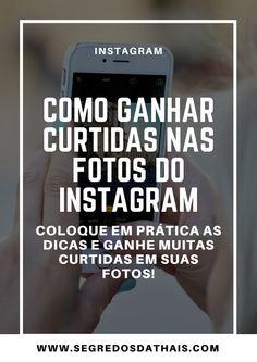 Como Ganhar Curtidas nas Fotos do Instagram Eu amo quando posto uma foto no Instagram e ganho vários likes, você também gosta né? Hoj...