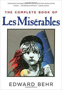 The Complete Book of Les Misérables: Edward Behr: 9781628726626: Amazon.com: Books