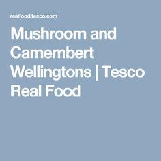Mushroom and Camembert Wellingtons | Tesco Real Food