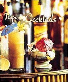 Título: Tropical cocktails / Autor: Shelby, Barry / Ubicación: FCCTP – Gastronomía – Tercer piso / Código: G 641.874 S47