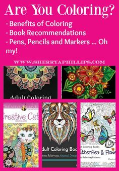Are you coloring?  Benefits of Adult Coloring, Coloring Book Recommendations, Pens, Pencils and Markers ... Oh My!  Find out more at http://sherryaphillips.com/have-you-started-coloring/