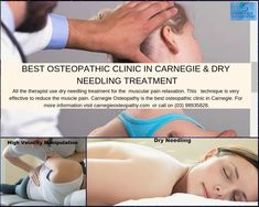 All the therapist use dry needling treatment for the  muscular pain relaxation. This   technique is very effective to reduce the muscle pain. Carnegie Osteopathy is the best osteopathic clinic in Carnegie. For more information visit carnegieosteopathy.com  or call on (03) 98935828. Osteopathic Doctor, Treatment For Back Pain, Dry Needling, Doctor In, Muscle Pain, Neck Pain, Clinic, Therapy, Relax