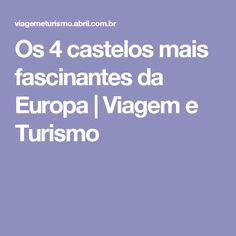 Os 4 castelos mais fascinantes da Europa | Viagem e Turismo