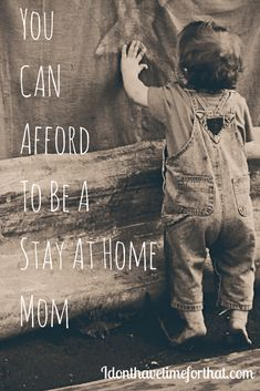 You CAN Afford To Be A Stay At Home Mom!!