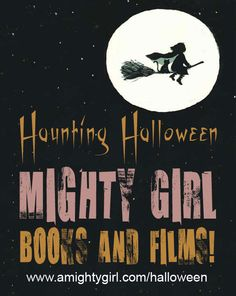 """""""Top Halloween Mighty Girl Books & Films"""" -- A Mighty Girl's new special feature includes 50 spooky selections to bewitch your Mighty Girl! Visit the Halloween collection at http://www.amightygirl.com/halloween"""