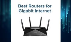 The Fastest Routers for Gigabit Internet