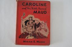 Vintage 1952 - Caroline and Her Kettle Named Maud by Miriam E Mason, Illustration Kathleen Voute by TheMercerStreetHouse on Etsy