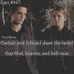 """The other Cullens don't, because they think """"if im a vampire, how can God exist? If He does, im going to Hell"""""""