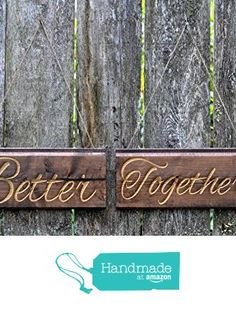 Engraved Wedding Signs Wedding Better Together Sign Rustic Wedding Sign Country Wedding Sign Barn Wedding Decor Sign