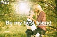 My boyfriend is my best friend . <3