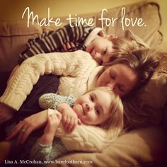 Love this: make time for love - at barefootbarn