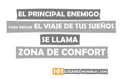 http://viajes.101lugaresincreibles.com/2012/03/el-principal-enemigo-para-iniciar-el-viaje-de-tus-suenos-zona-de-confort/