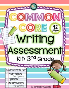 Common Core Writing Assessment Kit for Third Grade. Pre-, post-assessments, rubrics, data tracking sheets for students and entire class for each of the writing types called for under CCSS. Everything you need to track data and monitor student growth and progress in writing. Great for evaluation systems tracking student growth and program review in writing.