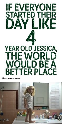 If Everyone Started Their Day Like 4 Year Old Jessica, The World Would Be A Better Place! <3