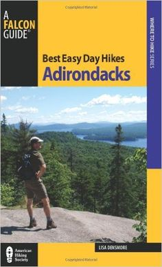 Best Easy Day Hikes Adirondacks (Best Easy Day Hikes Series): Lisa Densmore Ballard: 9780762745258: Amazon.com: Books