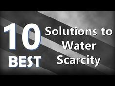 Top 10 Best Solutions to Water Scarcity - YouTube