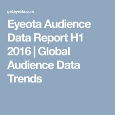 Eyeota Audience Data Report H1 2016   Global Audience Data Trends Report, Online Advertising, Trends, Landscape