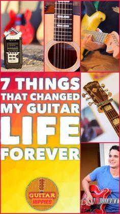 7 Guitar Life Changers