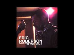 Eric Roberson - When Love Calls