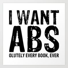 I Want Abs...olutely Every Book Ever Art Print by Bookwormboutique