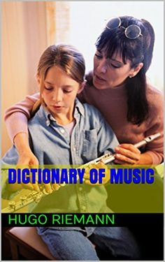 Dictionary of music by Hugo Riemann, http://www.amazon.com/dp/B00TU7UYEG/ref=cm_sw_r_pi_dp_ji99ub08FPKDJ