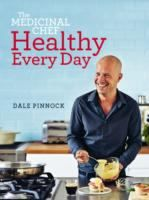 Auckland Libraries Staff Picks: The medicinal chef: healthy every day by Dale Pinn...
