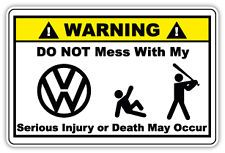 don't touch my volkswagen sticker   Warning Do Not Mess With My VW Printed Sticker / Decal Funny Retro JDM ...