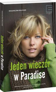 Babskie Czytanie : 295. Magdalena Majcher JEDEN WIECZÓR W PARADISE - ...