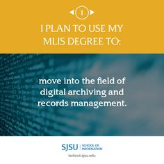 I plan to use my MLIS degree to move into the field of digital archiving and records management. Records Management, Use Me, Career Opportunities, Life Goals, How To Plan, Digital, School