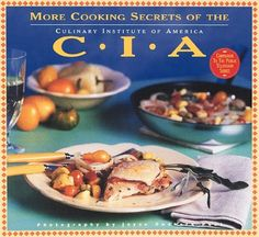 More Cooking Secrets of the CIA: The Companion Book to the Public Television Series by Culinary Institute of America (1998), http://www.amazon.com/dp/0811818632/ref=cm_sw_r_pi_dp_AE6wrb0MDYCWJ