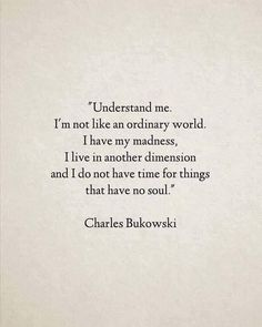 I don't have time for the things that have no soul Find Myself Quotes, Love Me Quotes, Real Quotes, Life Quotes, Knowledge Quotes, Charles Bukowski, Quote Aesthetic, Have Time, Relationship Quotes