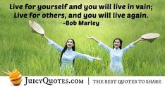 """""""Live for yourself and you will live in vain; Live for others, and you will live again. Be Yourself Quotes, Live For Yourself, Daily Quotes, Best Quotes, Spiritual Health, Jokes Quotes, Together We Can, Bob Marley, Picture Quotes"""