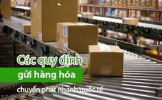 Các loại hàng hóa cấm gửi, gửi có điều kiện và giấy phép xuất khẩu (tuân theo quy định của các cơ quan chuyên ngành Việt Nam và các cơ quan chuyên ngành tại nước nhận)