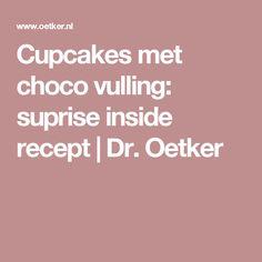 Cupcakes met choco vulling: suprise inside recept | Dr. Oetker
