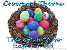Transform your Lenten crown of thorns into a beautiful Easter nest. :-)