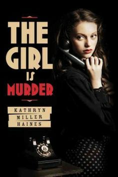 The Girl is Murder / Kathryn Miller Haines. 2012 Edgar Award Nominee. In 1942 New York City, fifteen-year-old Iris grieves for her mother who committed suicide and for the loss of her life of privilege, and secretly helps her father with his detective business since he, having lost a leg at Pearl Harbor, struggles to make ends meet.
