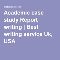 academic writing service uk Report writing service reports are traditionally very different to typical academic assignments a report is completed on a given matter or issue, and is styled as an official, structured document with specific sections.