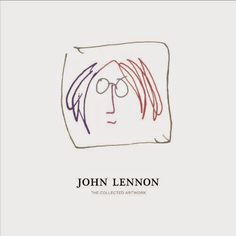 John Lennon: The Collected Artwork — Art by John Lennon, Written by Scott Gutterman, Foreward by Yoko Ono