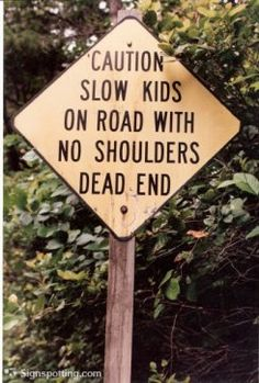 Beware the slow-moving, shoulder-less children. Cairn, Australia.