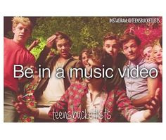 Be in a music video.