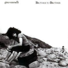 """Gino Vannelli's """"Brother To Brother"""", 1978.  Gino and his brother Joe created one of the best fusion albums ever.  Jazz, very up-scale funk, pop.  This album is art, and Gino is one off the greatest pop singers ever to appear."""