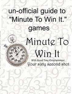 Minute to win it-- This site is amazing. So many parties.