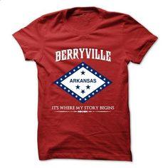 Berryville - Arkansas - Its Where My Story Begins ! - custom hoodies #hoodie…