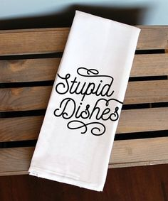 Look what I found on #zulily! Stupid Dishes Towel #zulilyfinds