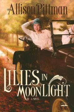 Lilies in Moonlight by Allison Pittman. 4.5 stars!